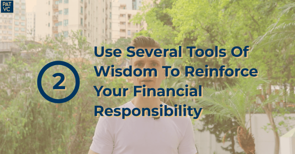 Use Several Tools Of Wisdom To Reinforce Your Financial Responsibility