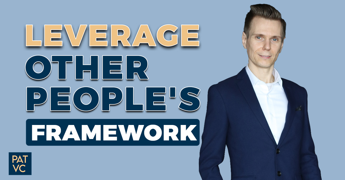 Leverage Other People's Framework For Success
