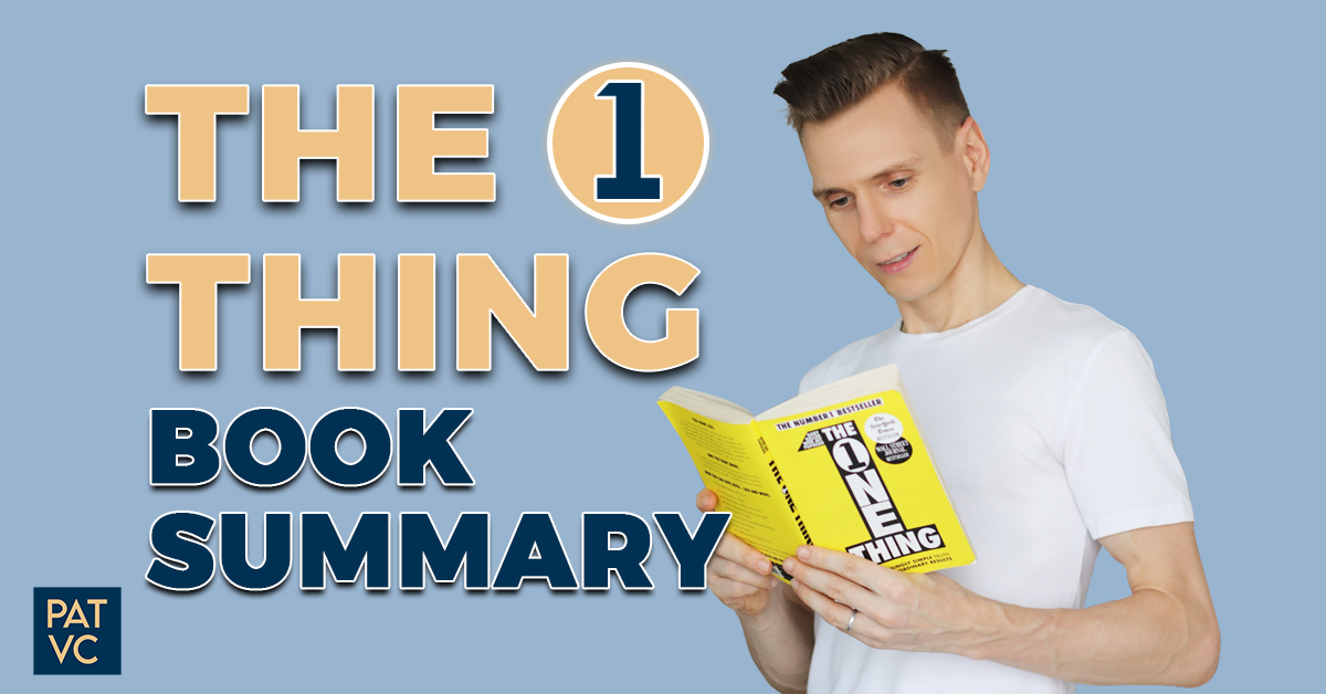The ONE Thing Book Summary - 7 Best Ideas That Matter