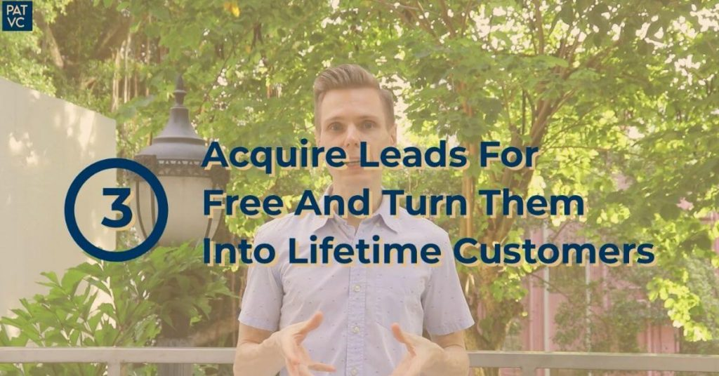 Acquire Leads For Free And Turn Them Into Lifetime Customers