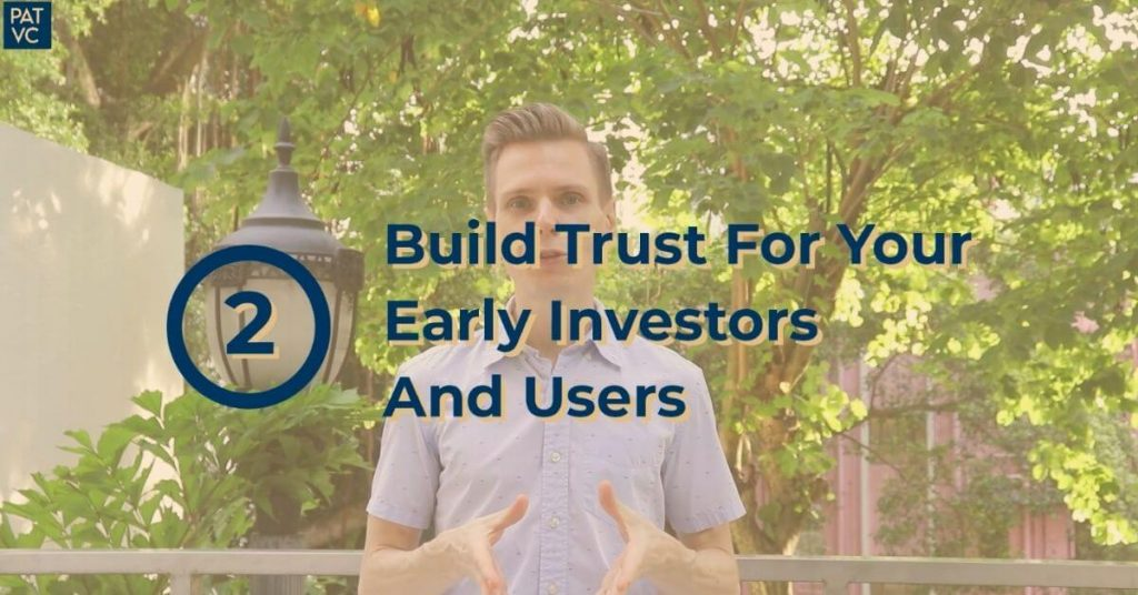 Build Trust For Your Early Investors And Users