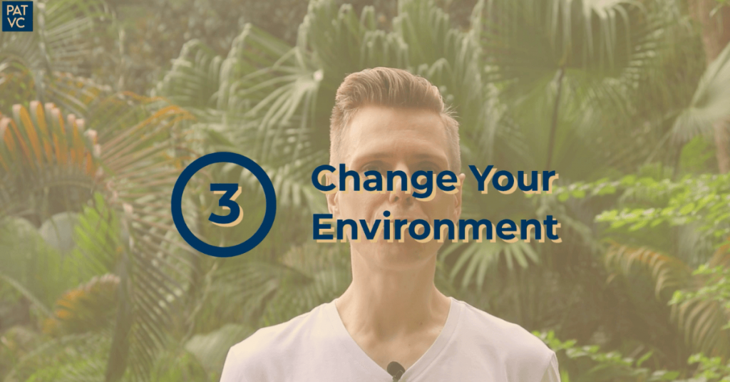 How To Learn Faster - Change Your Environment