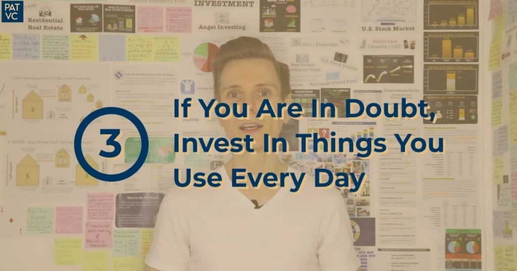 Invest In Things You Use Every Day