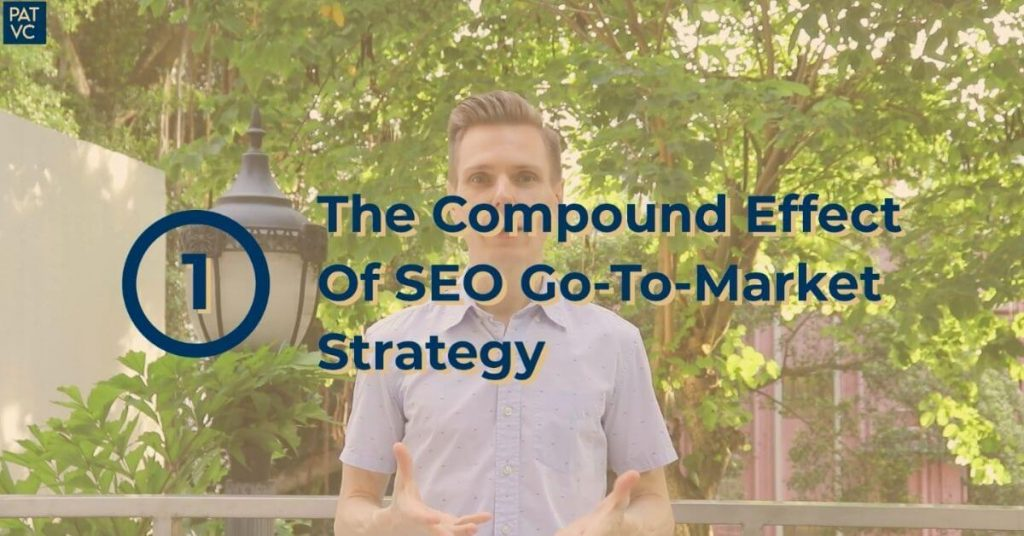 The Compound Effect Of SEO Go-To-Market Strategy