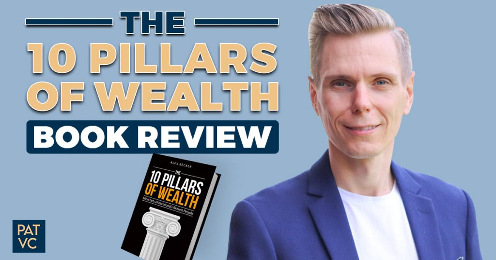 The 10 Pillars Of Wealth Book Review - 7 Golden Nuggets